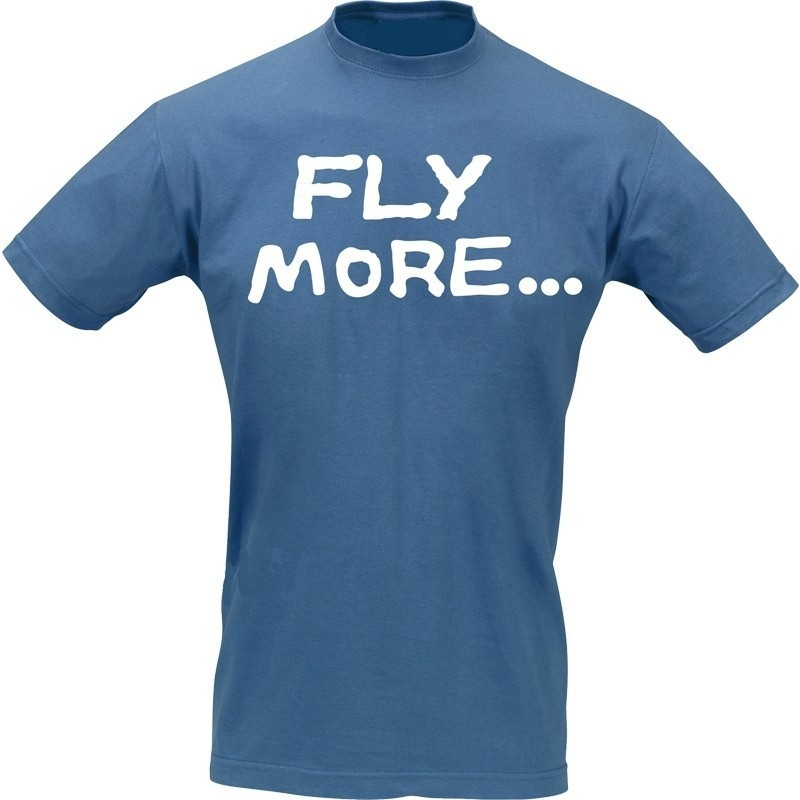 T-Shirt FLY MORE - WORK LESS